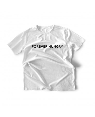 Forever Hungry Unisex Slogan T-shirt